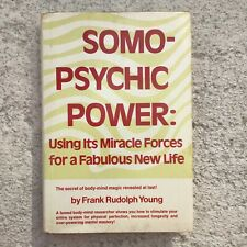 Somo-Psychic Power: Using Its Miracle Forces Frank Rudolph Young 1974