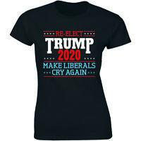 Re-elect Trump 2020 Make Liberals Cry Again - Elections Shirt Women's T-shirt