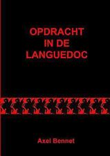 Opdracht in de Languedoc by Axel Bennet (2011, Paperback)