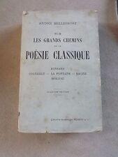 """Livre """"LES GRANDS CHEMINS DE LA POESIE CLASSIQUE andré Bellessort  c13"""
