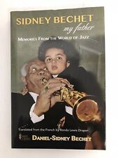 Sidney Bechet My Father - Memories from the World of Jazz - D-S Bechet -2014 +CD