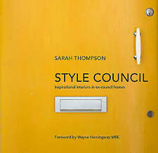 Style Council: Inspirational Interiors in Ex-Council Homes by Sarah Thompson...