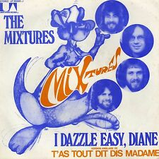 THE MIXTURES I DAZZLE EASY DIANE / FOUND OUT WHERE IT'S AT FRENCH 45 PS 7""