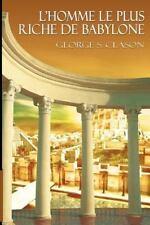 L'homme Le Plus Riche De Babylone / The Richest Man In Babylon  (french Editi...