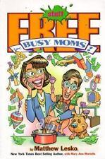 Free Stuff for Busy Moms by Matthew Lesko 1999, Paperback