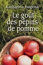 Le Goût des pépins de pomme.Katharina HAGENA.Grands caracteres  CV2
