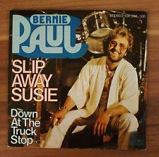 """Single 7"""" Vinyl Bernie Paul - Slip away susie - Down at the truck stop"""