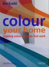 Colour Your Home: Creating Colour Schemes That Work,Caroline Atkins