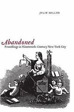Abandoned: Foundlings in Nineteenth-Century New York City Book