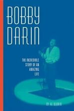 Bobby Darin : The Incredible Story of an Amazing Life by Al DiOrio (2004, Paperb