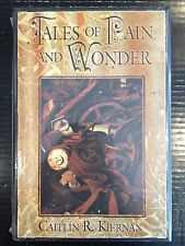 Tales of Pain and Wonder Limited Edition Hardback Signed by Caitlin R Kiernan