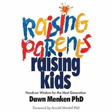 Raising Parents, Raising Kids: Hands-on Wisdom for the Next Generation-ExLibrary