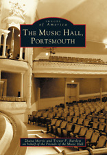 The Music Hall, Portsmouth [Images of America] [NH] [Arcadia Publishing]