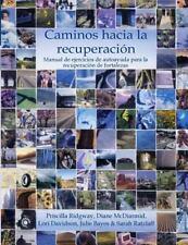 Caminos Hacia la Recuperación: Manual de Ejercicios de Autoayuda para la...