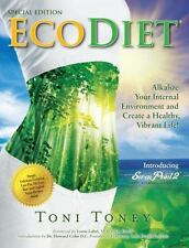 Ecodiet : Alkalize Your Internal Environment and Create a Healthy Vibrant...