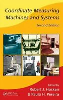 Coordinate Measuring Machines And Systems, Hardcover by Hocken, Robert J. (ED...