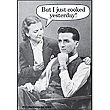 But I Just Cooked Yesterday funny fridge magnet   (ep) REDUCED