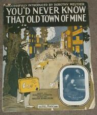 YOU'D NEVER KNOW THAT OLD TOWN OF MINE, 1915 SHEET MUSIC