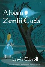 Alisa U Zemlji Cuda : Alice's Adventures in Wonderland (Bosnian Ediiton) by...