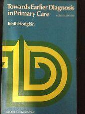 Keith Hodgkin – Towards earlier diagnosis in primary care. Fourth edition – C...