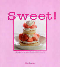 Sweet!: 80 Recipes for the Tastiest Desserts, Cakes and Pastries, Duxbury, Elles