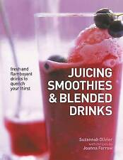 Olivier, Suzannah, Juicing, Smoothies and Blended Drinks, Hardcover, Very Good B