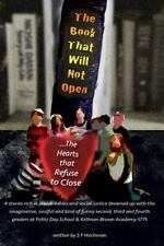 The Book That Will Not Open... the Hearts That Refuse to Close by S. Hochman...