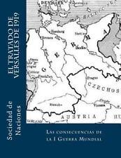 El Tratado de Versalles De 1919 by Sociedad de Naciones (2015, Paperback)