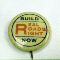 1920s Build Real Roads Right Now Pinback Pin Button West VA Roads Federation