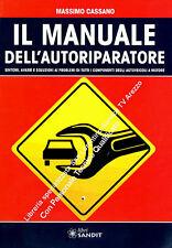 MANUALE AUTORIPARATORE Riparare revisione autovetture LIBRO MECCANICO AUTOMOBILE