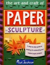 The Art and Craft of Paper Sculpture: A Step-By-