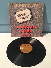 1973 Spooky Tooth 33 Record Your Broke My Heart So I Busted Your Jaw Original ++