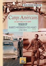 Camps américains (Tome 4) : Biarritz • Wiesbaden • Toul • Nancy (1945-1967)