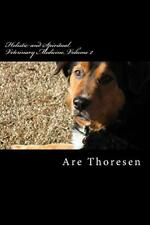Holistic and Spiritual Veterinary Medicine, Volume 2 by Thoresen DVM, DR Are Sim