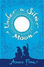 Under a Silver Moon, Anne Fine, Excellent Book