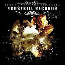 Blood Sweat and Ten Years by Various Artists (CD, Feb-2004, Trustkill)