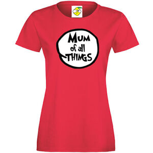 MUM OF ALL THINGS MOTHERS DAY T SHIRT, MOTHERS DAY GIFT, FANCY DRESS ALL SIZES