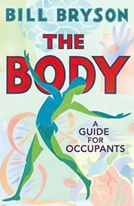 The Body: A Guide for Occupants by Bill Bryson Book The Cheap Fast Free Post