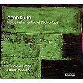 Gerd Kuhr - Gerd Kühr: Revue instrumentale et électronique (2007)