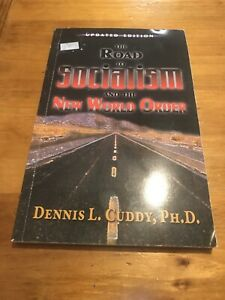 The Road to Socialism and the New World Order by Dennis L. Cuddy; PH.D.