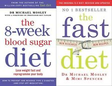The 8-Week Blood Sugar Diet & The Fast diet by Michael Mosley & Mimi Spencer