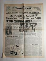 N267 La Une Du Journal franc-tireur 15 août 1945 le Japon à accepté condition