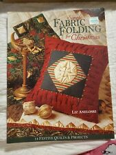 Simple Fabric Folding for Christmas 14 Festive Quilts and Projects