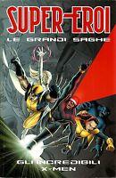 Super-Eroi Le Grandi Saghe N° 10 - Gli Incredibili X-Men - ITALIANO USATO OTTIMO