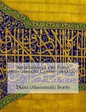 Reflexiones de una Nueva Musulmana(el Camino Correcto) by Diana (Masoomah)...