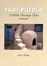 Taos Pueblo : A Walk Through Time by John J. Bodine (1996, Paperback)