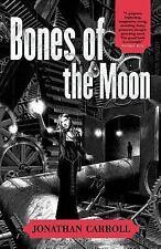 Bones Of The Moon by Jonathan Carroll SC new