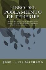 Tomo I: Libro Del Poblamiento de Tenerife : Estudio Del Manuscrito de Don...