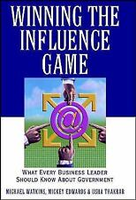 Winning the Influence Game : What Every Business Leader Should Know about...