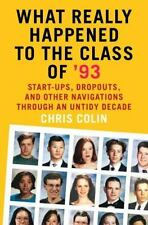 What Really Happened to the Class of '93: Start-ups, Dropouts, and Other Navigat